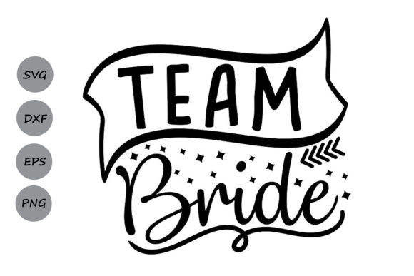 Download Free Team Bride Graphic By Cosmosfineart Creative Fabrica for Cricut Explore, Silhouette and other cutting machines.