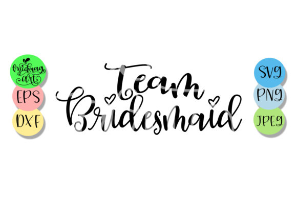 Download Free Team Bridesmaid Wedding Graphic By Midmagart Creative Fabrica for Cricut Explore, Silhouette and other cutting machines.