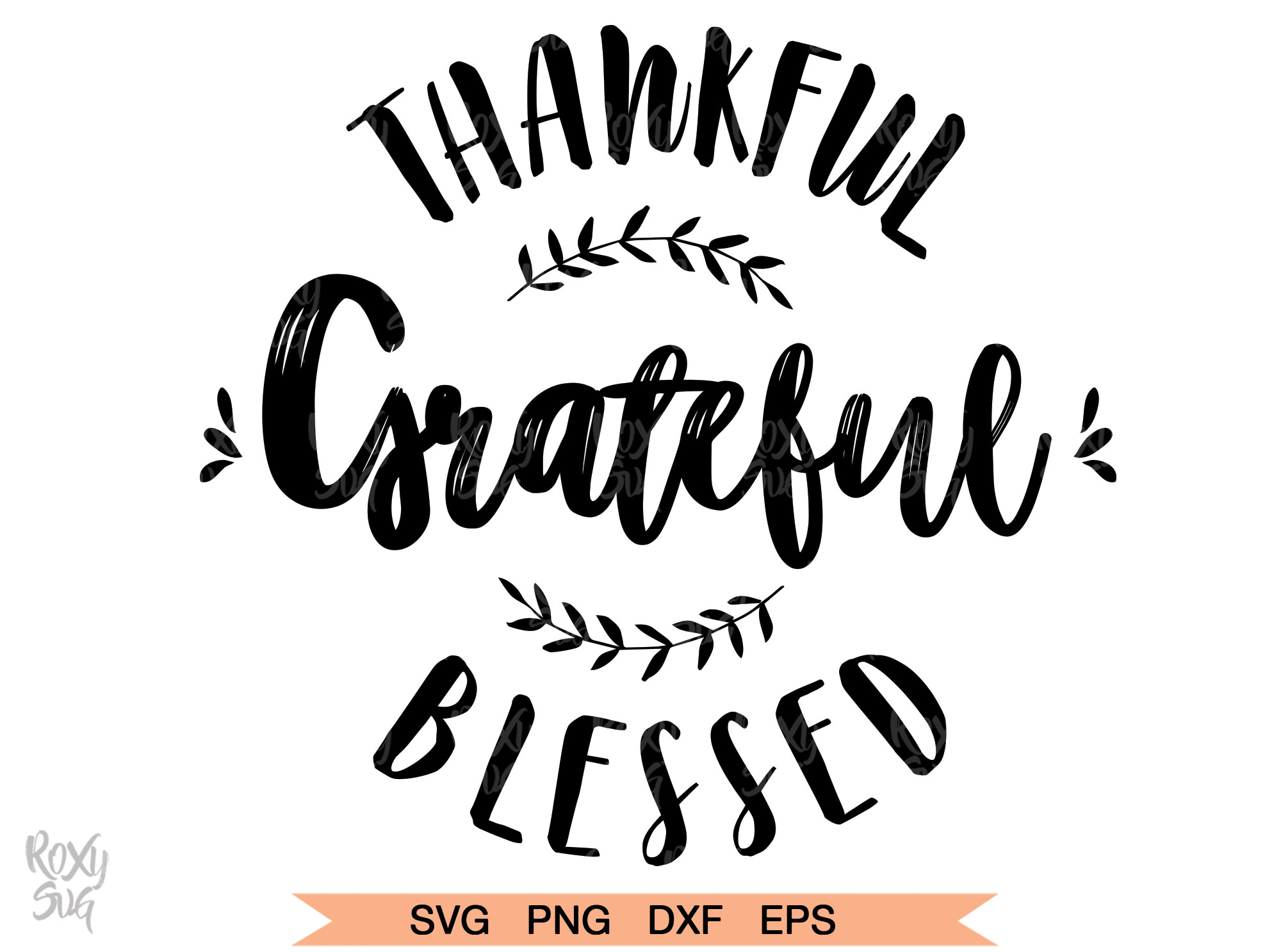 Download Free Thankful Grateful Blessed Graphic By Roxysvg26 Creative Fabrica for Cricut Explore, Silhouette and other cutting machines.