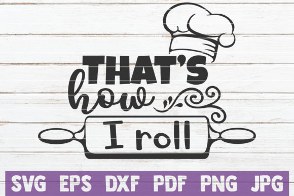 Download Free That S How I Roll Svg Cut File Graphic By Mintymarshmallows for Cricut Explore, Silhouette and other cutting machines.