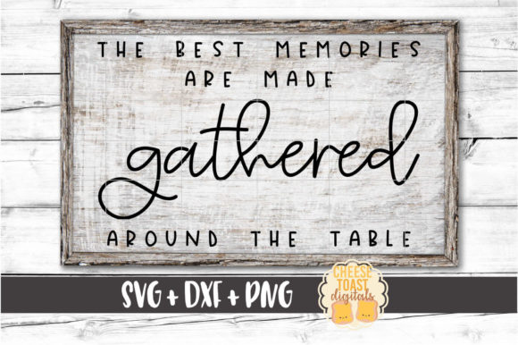 The Best Memories Are Made Gathered Graphic Crafts By CheeseToastDigitals