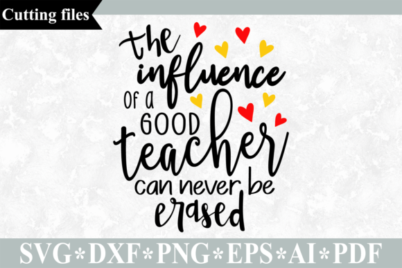 Download Free The Influence Of A Good Teacher Svg Graphic By Vr Digital Design for Cricut Explore, Silhouette and other cutting machines.