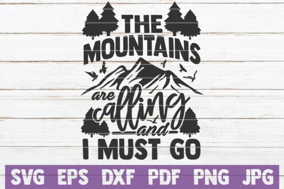 The Mountains Are Calling and I Must Go Graphic Graphic Templates By MintyMarshmallows