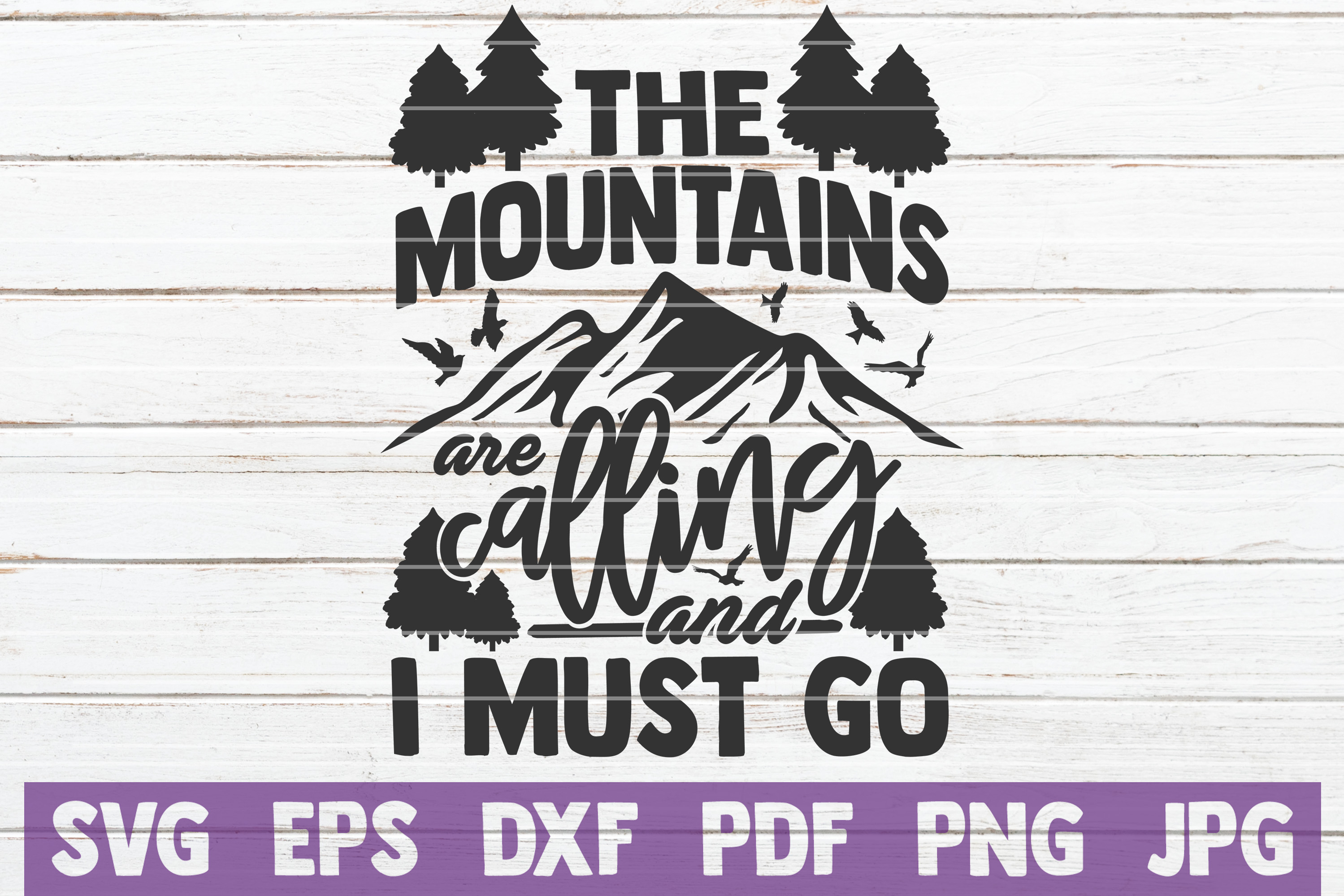 Download Free The Mountains Are Calling And I Must Go Graphic By for Cricut Explore, Silhouette and other cutting machines.
