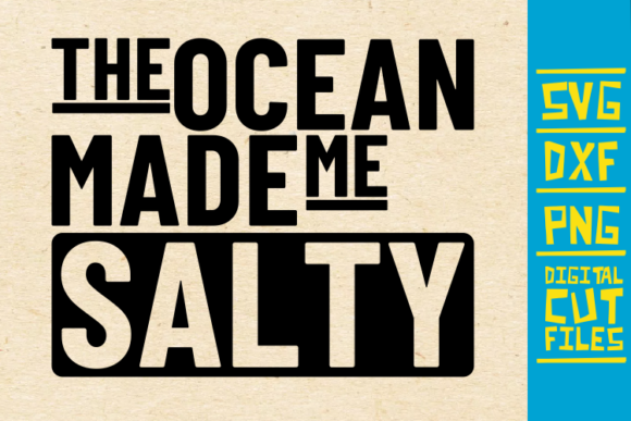 Download Free The Ocean Made Me Salty Graphic By Svgyeahyouknowme Creative for Cricut Explore, Silhouette and other cutting machines.