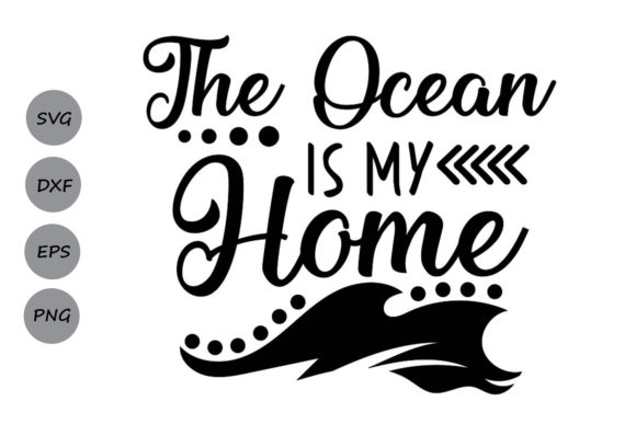 Download Free The Ocean Is My Home Svg Graphic By Cosmosfineart Creative Fabrica for Cricut Explore, Silhouette and other cutting machines.