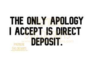 The Only Apology I Accept SVG Graphic By premiereextensions
