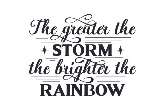 Download Free The Greater The Storm The Brighter The Rainbow Svg Cut File By for Cricut Explore, Silhouette and other cutting machines.