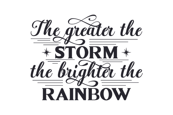 Download Free The Greater The Storm The Brighter The Rainbow Svg Cut File By SVG Cut Files