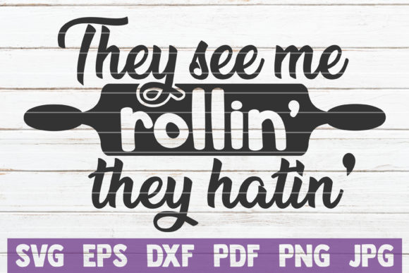 They See Me Rollin They Hatin Svg Graphic By Mintymarshmallows