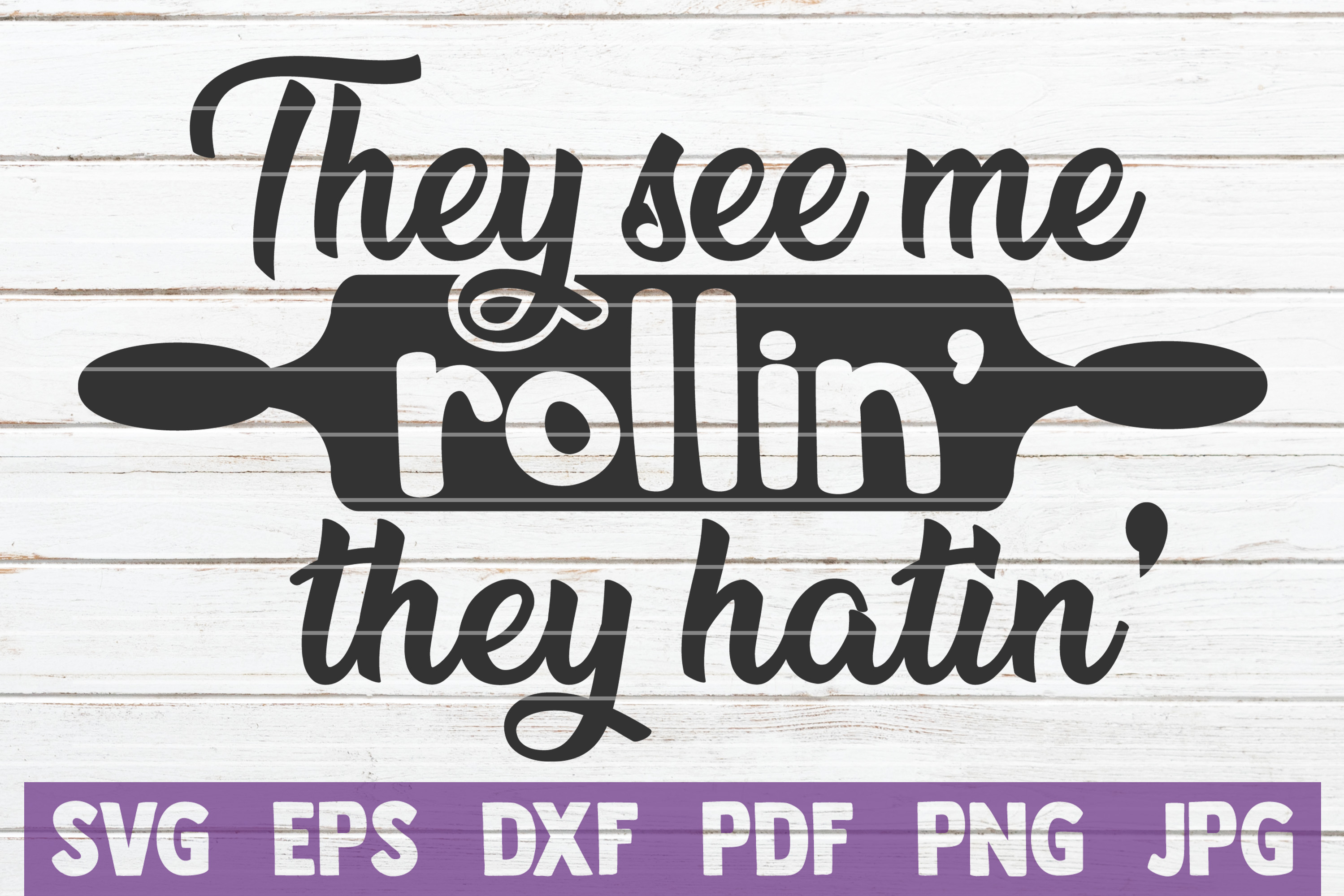 Download Free They See Me Rollin They Hatin Svg Graphic By Mintymarshmallows for Cricut Explore, Silhouette and other cutting machines.