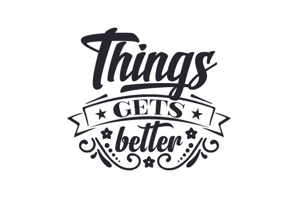 Download Free Things Gets Better Svg Cut File By Creative Fabrica Crafts for Cricut Explore, Silhouette and other cutting machines.