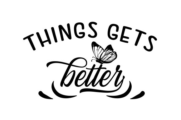 Things Gets Better. Craft Design By Creative Fabrica Crafts Image 1