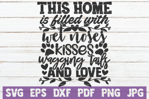 Download Free This Home Is Filled With Wet Noses Svg Graphic By for Cricut Explore, Silhouette and other cutting machines.