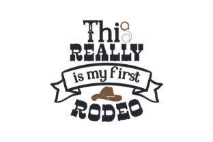 This Really is My First Rodeo Cowgirl Craft Cut File By Creative Fabrica Crafts