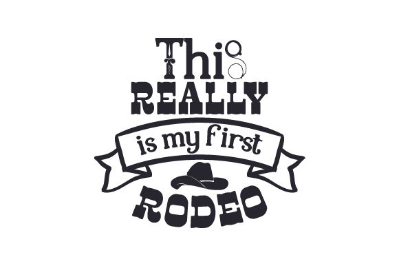 This Really is My First Rodeo Craft Design By Creative Fabrica Crafts Image 2