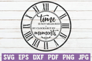 Download Free Time Is Not Measured By Clocks Svg Graphic By Mintymarshmallows for Cricut Explore, Silhouette and other cutting machines.