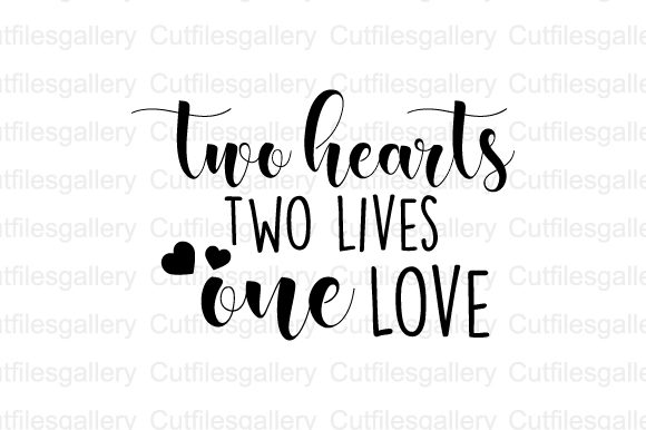 Download Free Two Hearts Two Lives One Love Svg Graphic By Cutfilesgallery for Cricut Explore, Silhouette and other cutting machines.