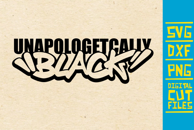 Download Free Unapologetically Black Graffiti Graphic By Svgyeahyouknowme for Cricut Explore, Silhouette and other cutting machines.