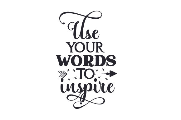 Use Your Words to Inspire Motivational Craft Cut File By Creative Fabrica Crafts - Image 2