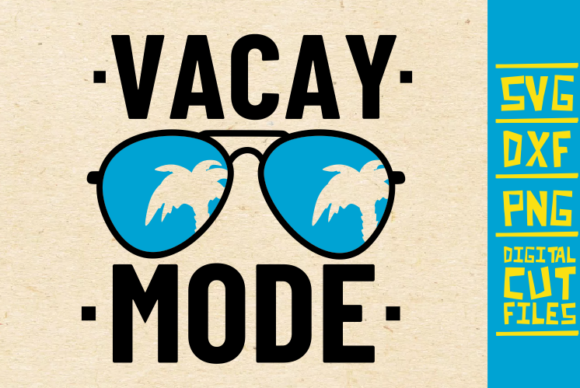 Download Free Vacay Mode Graphic By Svgyeahyouknowme Creative Fabrica for Cricut Explore, Silhouette and other cutting machines.
