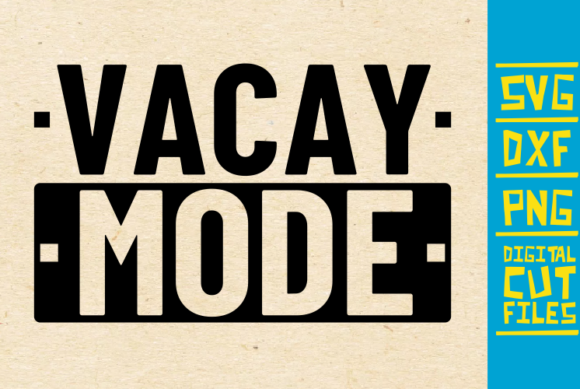 Vacay Mode Graphic By Svgyeahyouknowme Creative Fabrica