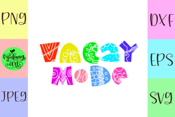 Download Free Vacay Mode Summer Graphic By Midmagart Creative Fabrica for Cricut Explore, Silhouette and other cutting machines.