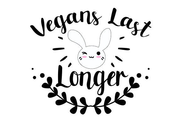 Vegans Last Longer Wellness Craft Cut File By Creative Fabrica Crafts