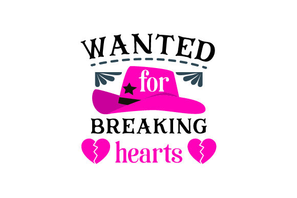 Wanted for Breaking Hearts Cowgirl Craft Cut File By Creative Fabrica Crafts