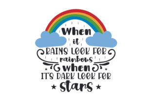 When It Rains Look for Rainbows, when It's Dark Look for Stars Craft Design By Creative Fabrica Crafts