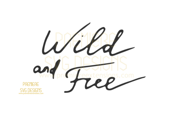 Print on Demand: Wild and Free SVG Graphic Crafts By premiereextensions