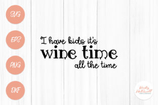 Wine Time SVG Graphic By Kristy Hatswell