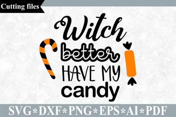 Witch Better Have My Candy Graphic Crafts By VR Digital Design
