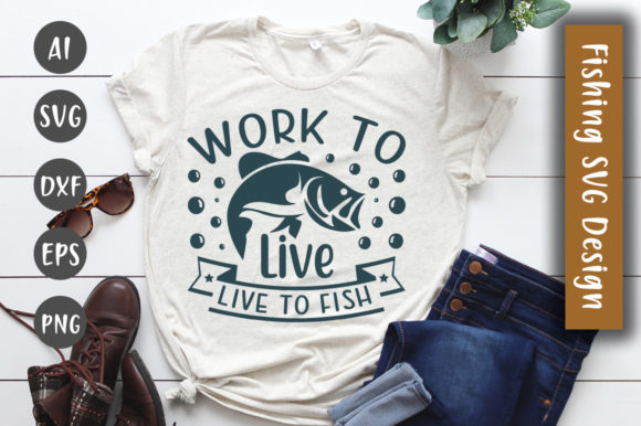 Print on Demand: Work to Live,live to Fish SVG Design Graphic Crafts By CreativeArt
