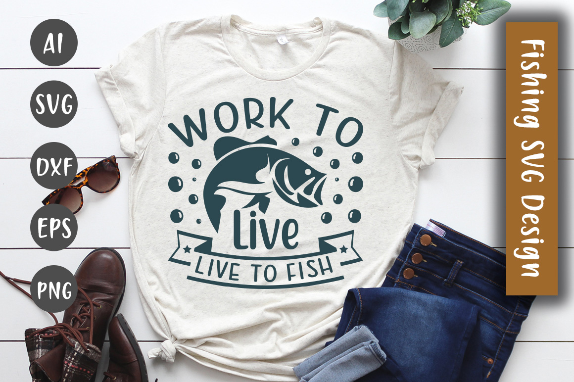 Download Free Work To Live Live To Fish Svg Design Graphic By Creativeart for Cricut Explore, Silhouette and other cutting machines.