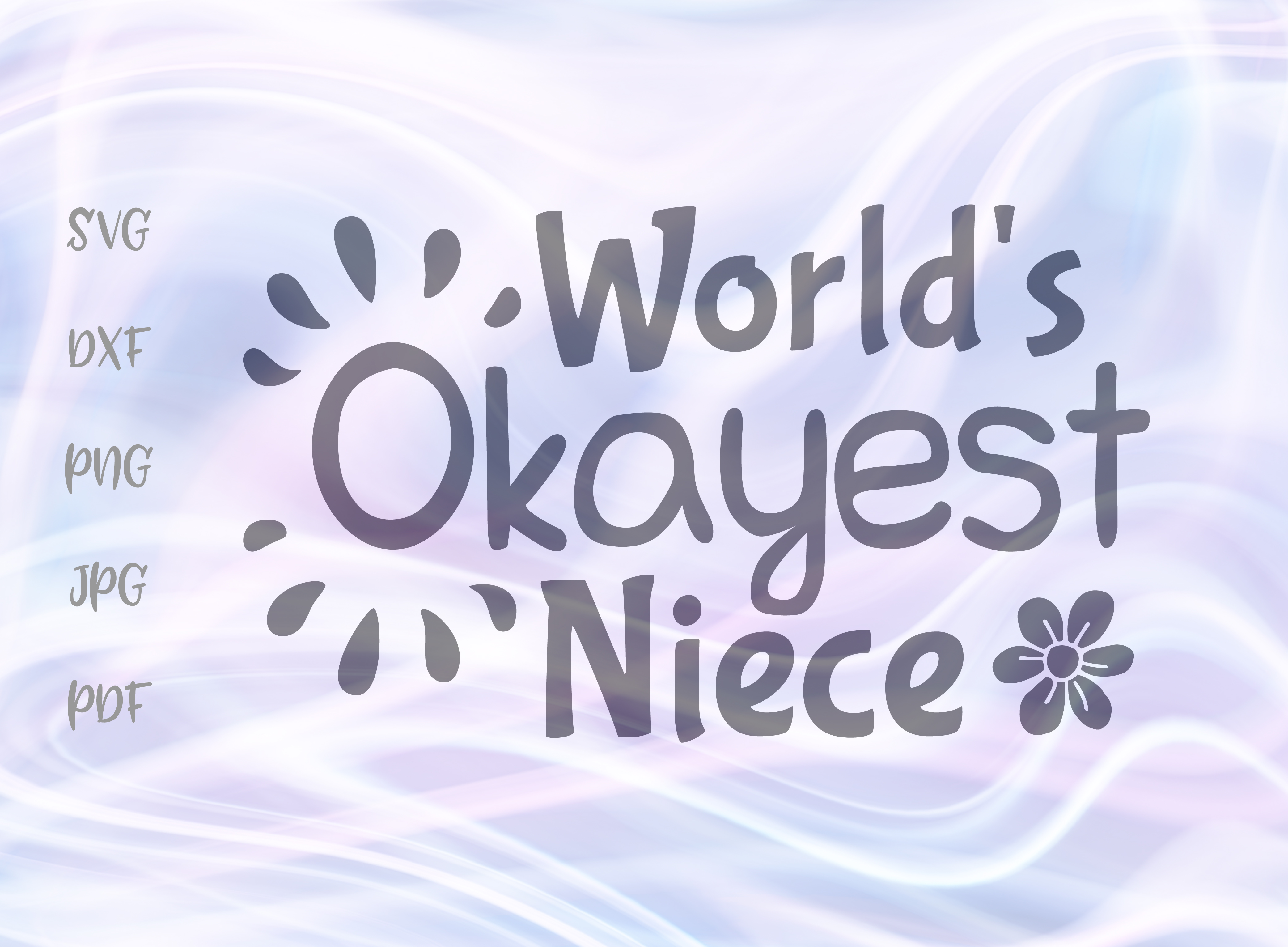 Download Free World S Okayest Niece Svg Graphic By Digitals By Hanna for Cricut Explore, Silhouette and other cutting machines.