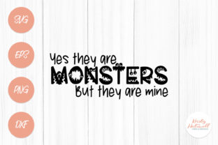 Yes, They Are Monsters SVG Graphic By Kristy Hatswell