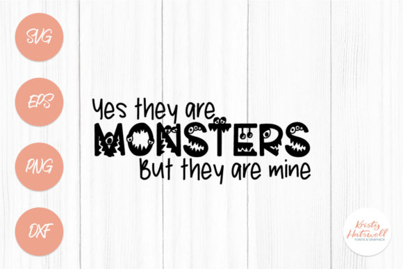 Yes, They Are Monsters SVG Graphic Crafts By Kristy Hatswell
