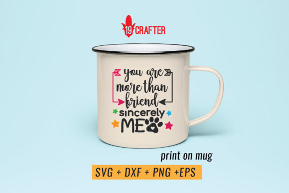 Print on Demand: You Are More Than Friend Pet Lover Svg Graphic Crafts By great19 - Image 4