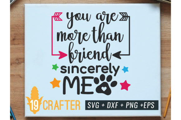 Print on Demand: You Are More Than Friend Pet Lover Svg Graphic Crafts By great19 - Image 1
