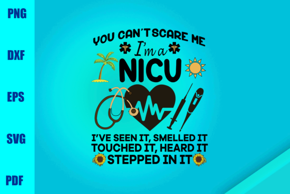 Download Free You Can T Scare Me I M A Nicu Graphic By Bumblebeeshop for Cricut Explore, Silhouette and other cutting machines.