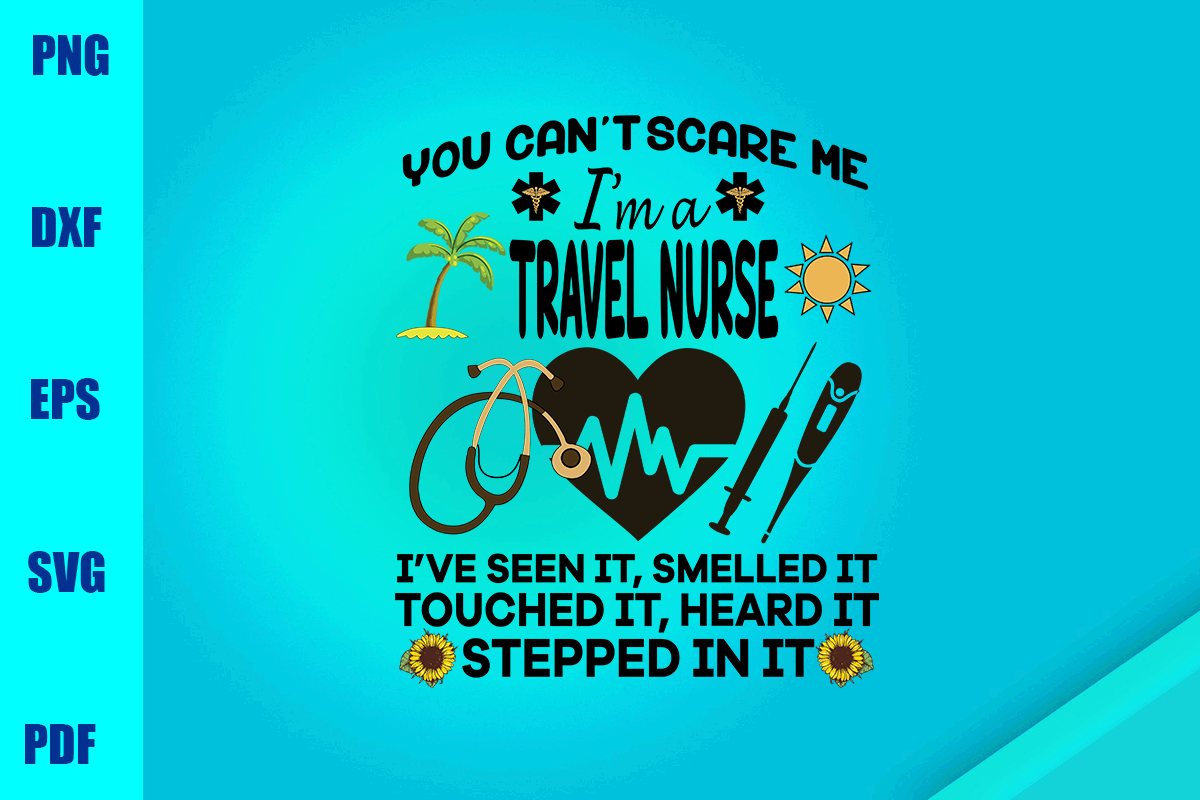 Download Free You Can T Scare Me I M A Travel Nurse Graphic By Bumblebeeshop for Cricut Explore, Silhouette and other cutting machines.