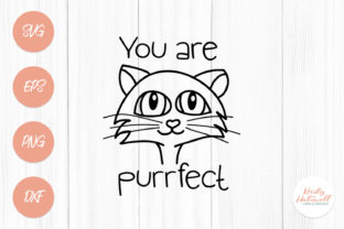 You Are Purrfect SVG Graphic By Kristy Hatswell
