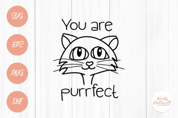 You Are Purrfect SVG Graphic Crafts By Kristy Hatswell - Image 1