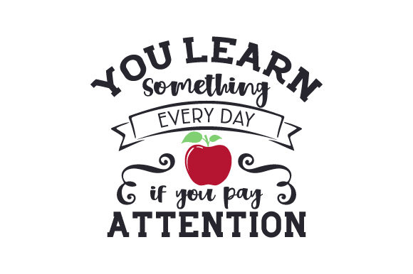 Download Free You Learn Something Every Day If You Pay Attention Svg Cut File for Cricut Explore, Silhouette and other cutting machines.