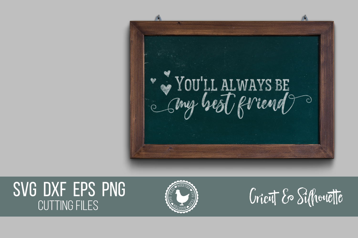 Download Free You Will Always Be My Best Friend Graphic By Boertiek Creative for Cricut Explore, Silhouette and other cutting machines.