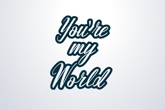 Download Free You Re My World Graphic By Javi Rivas Creative Fabrica for Cricut Explore, Silhouette and other cutting machines.