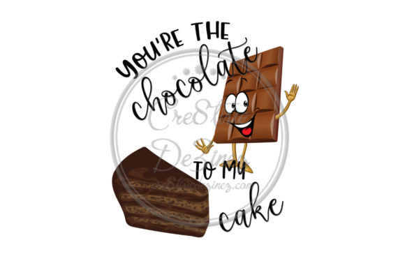 Print on Demand: You're the Chocolate to My Cake Graphic Illustrations By Cre8tiveDeZinez