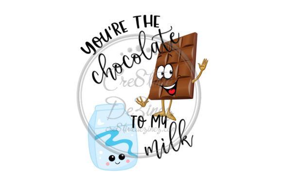Download Free You Re The Chocolate To My Milk Graphic By Cre8tivedezinez for Cricut Explore, Silhouette and other cutting machines.