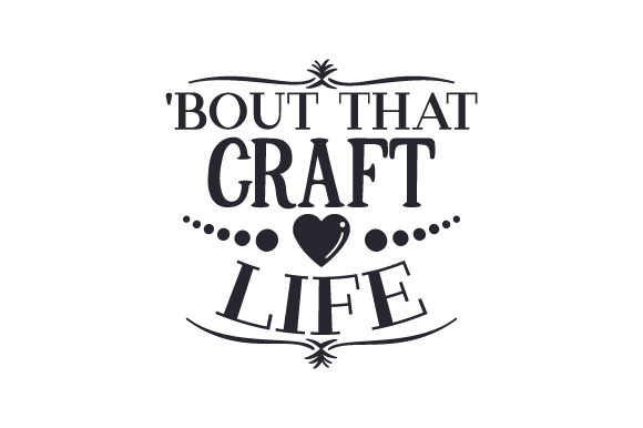 Download Free Bout That Craft Life Svg Cut File By Creative Fabrica Crafts for Cricut Explore, Silhouette and other cutting machines.